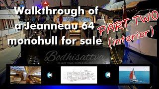 "Walkthrough of a Jeanneau 64 Monohull Sailboat for sale ""Bodhisattva"" | Part 2 Boat's Interior"