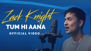 Zack Knight   Tum Hi Aana (Bollywood Cover)