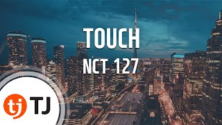 [TJ노래방] TOUCH   NCT 127  TJ Karaoke
