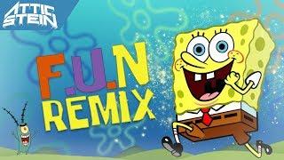 SPONGEBOB SQUAREPANTS - F.U.N THEME SONG REMIX [PROD. BY ATTIC STEIN]