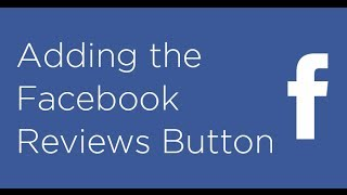 How to add the Facebook Reviews Button to your Facebook Page