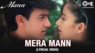 Mera Mann (Lyrical Video)   Aamir Khan   Manisha Koirala   Udit N, Alka Y   Mann Movie   Tips