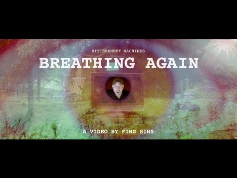 "Bittersweet Machines - ""Breathing Again"" - Official Video"