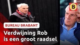 Dringende oproep: wie weet waar vermiste Rob (75) is?   Bureau Brabant
