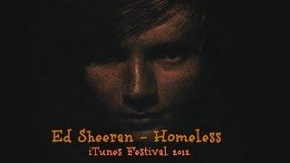 Ed Sheeran - Homeless [ Live at iTunes Festival 2012 ]
