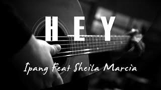 Hey - Ipang Feat Sheila Marcia ( Acoustic Karaoke )