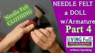Needle Felt Doll Tutorial Part 4 - Needle Felting Clothes And Attach Head