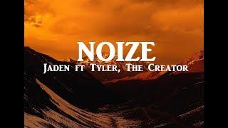 Jaden   NOIZE Ft. Tyler, The Creator (Official Lyrics)