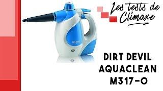 Test d'un nettoyant vapeur Dirt Devil Aquaclean M317-0