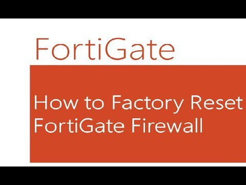 How to Factory Res3t FortiGate Firewall