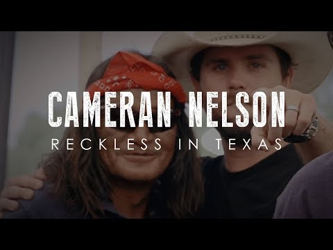 Cameran Nelson Reckless in Texas (Official Video)