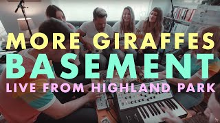 MORE GIRAFFES   BASEMENT Live From Highland Park
