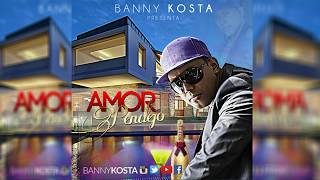 Amor Pendejo (Audio) - Banny Kosta  (Video)