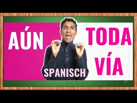 Was ist der Unterschied zwischen AUN und TODAVIA? - Lerne diese spanischen Adverbien