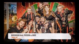 RUSSKAJA Feat. PIZZERA & JAUS   Danke, Gut!