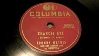 Johnny Mathis - Chances Are  78 rpm!
