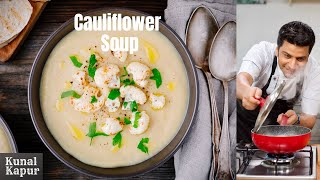 Gobhi Soup गोभी का वेज सूप Cream Of Cauliflower Soup | Kunal Kapur Veg Soup Recipe | Quick  Easy Veg