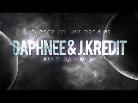 Daphnee & J. Kredit - Closer to My Dreams ft. Julian dB