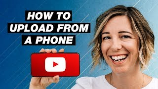 How to Upload Videos on YouTube from Your Phone