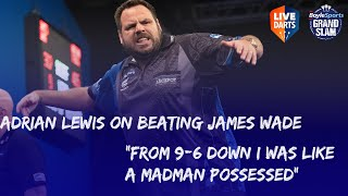 "Adrian Lewis on beating James Wade: ""From 9-6 down I was like a madman possessed"""