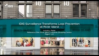 IDIS surveillance transforms loss prevention at River Island