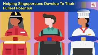 Helping Singaporeans Develop to Their Fullest Potential