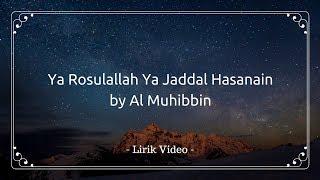 Ya Rosulallah Ya Jaddal Hasanain By Al Muhibbin | Lirik Video