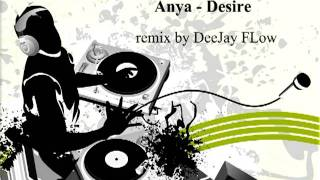 Anya - Desire (remix by DeeJay FLow)