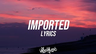 Jessie Reyez   Imported (Lyrics  Lyric Video) Ft. JRM