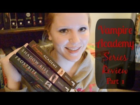 VAMPIRE ACADEMY by Richelle Mead - SERIES REVIEW (Part 1)