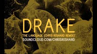 Drake - The Language (Chris Rishard Remix)