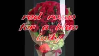 Red roses for a Blue Lady ( 1948  -  Sid Tepper e Roy C. Bennett)