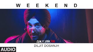 Gambar cover Weekend Full Audio Song  | CON.FI.DEN.TIAL | Diljit Dosanjh | Latest Song 2018