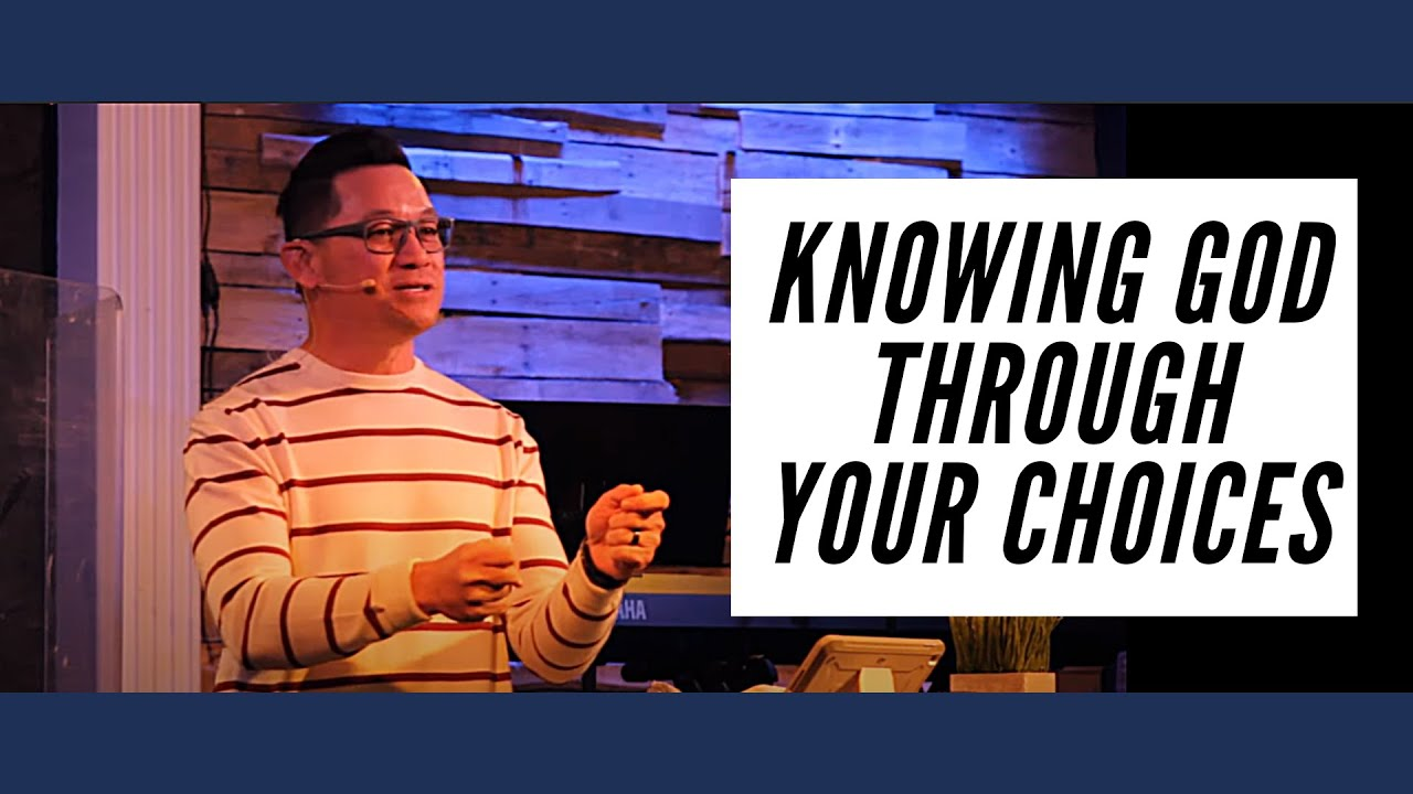 Knowing God Through Your Choices