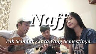Naff - Tak Seindah Cinta Yang Semestinya ( Live Acoustic Cover By IntanAull )