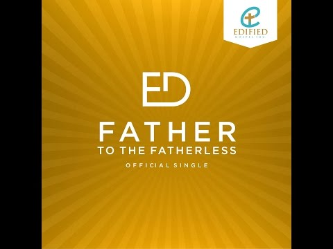Ed - father(父) to the father(父)less (Official Lyric Video)