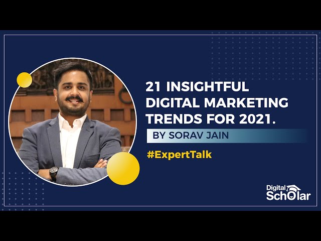 21 Digital Marketing Trends For 2021 | Sorav Jain