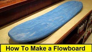 How To Make a Flowboard (FlowriderSchool.com)