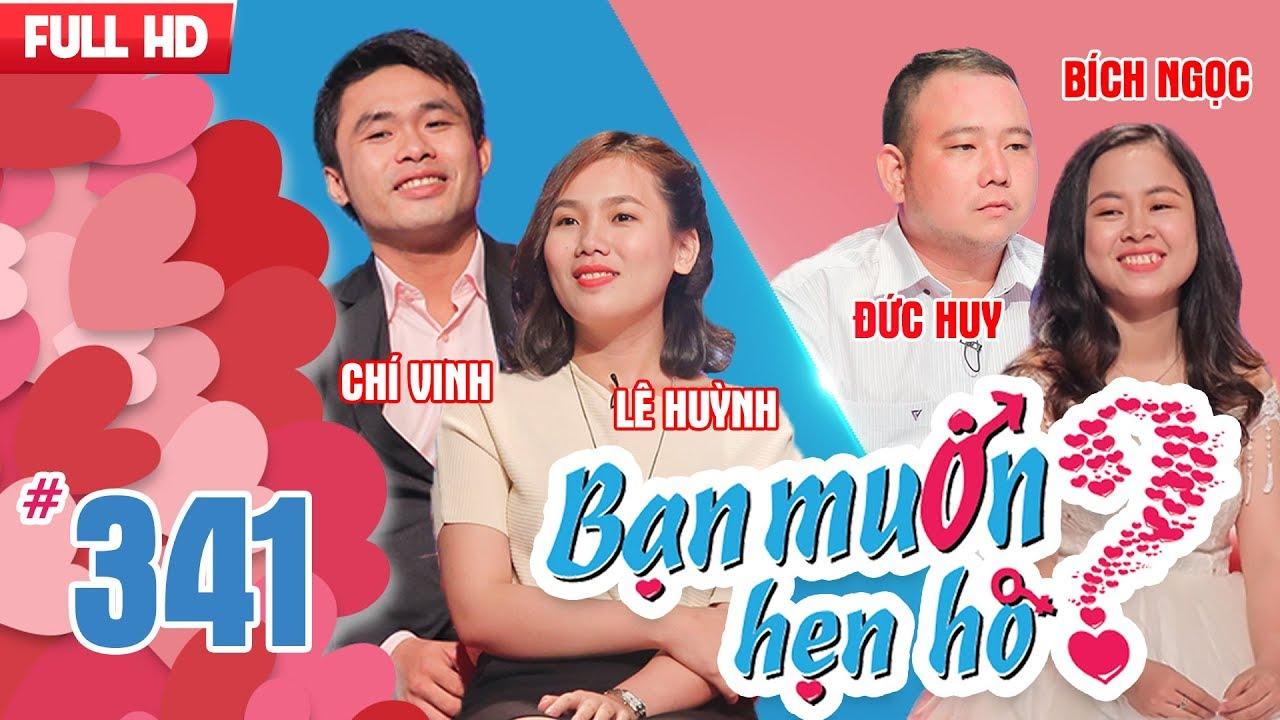 BẠN MUỐN HẸN HÒ | Tập 341 UNCUT | Chí Vinh - Lê Huỳnh | Đức Huy - Bích Ngọc | 251217 💘