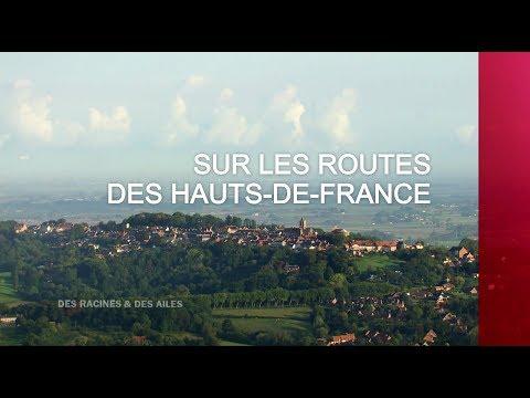 Sur les routes des Hauts-de-France - Émission intégrale