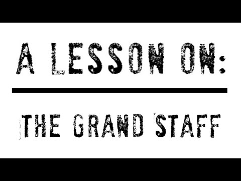 A lesson about The Grand Staff