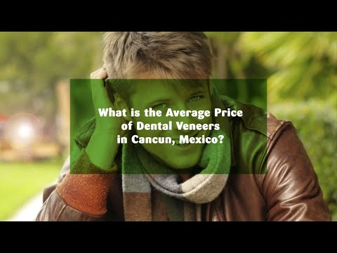 What-is-the-Average-Price-of-Dental-Veneers-in-Cancun-Mexico