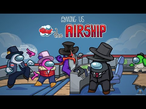 Among Us Airship Map Out Now