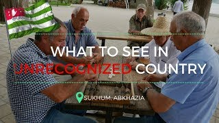INSIDE ABKHAZIA - What to see in Sukhum