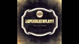 Superdeathflame - When I Arise