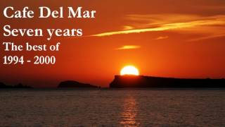 Cafe Del Mar - Seven Years (The Best of `94-2000 fine session)