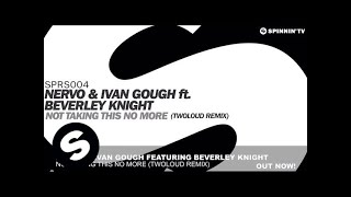 NERVO & Ivan Gough ft. Beverly Knight - Not Taking This No More (twoloud Remix)