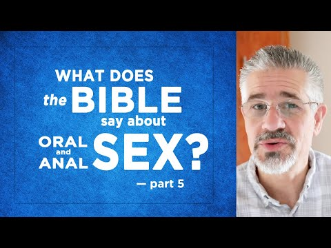 What Does the Bible Say About Oral and Anal Sex? (Part 5 of 9) | Little Lessons with David Servant