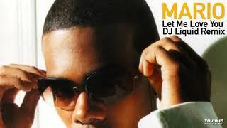 Mario - Let Me Love You (DJ Liquid Remix)