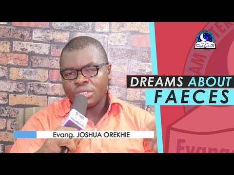 FECES DREAM MEANING - Evangelist Joshua Dream Dictionary